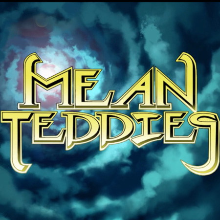 Affisch där det står mean teddies.