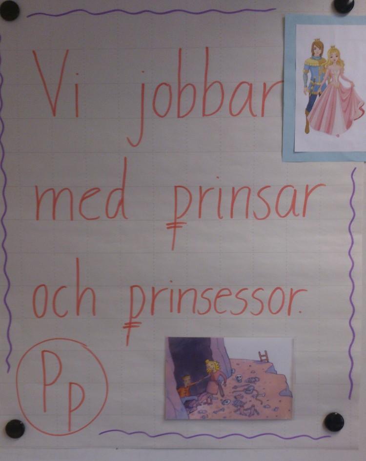 """Texten """"Vi jobbar med prinsar och prinsessor""""."""
