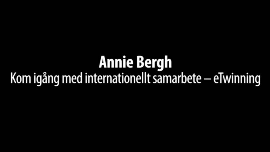 """Texten """"Annie Bergh – Kom igång med internationellt samarbete – etwinning""""."""