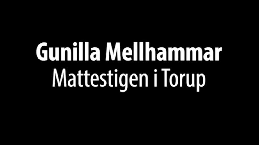 "Texten ""Gunnilla Mellhammar – Mattestigen i Torup""."
