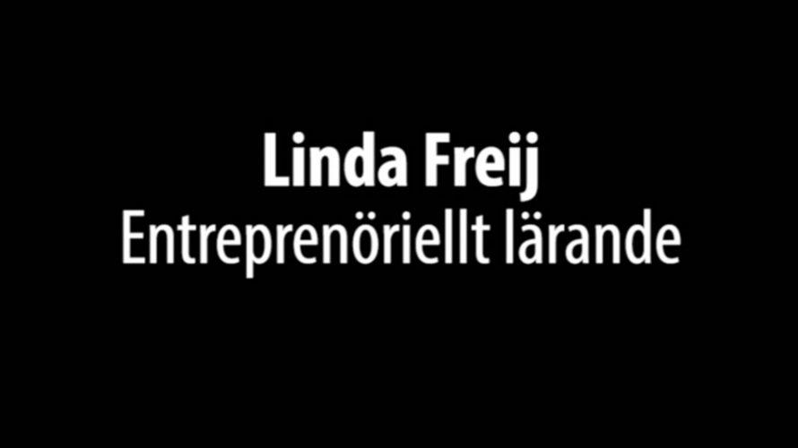 """Texten """"Linda Freij – Entreprenöriellt lärande""""."""