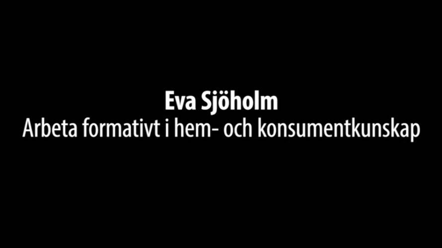"""Texten """"Eva Sjöholm. Arbeta formativt i hem- och konsumentkunskap""""."""