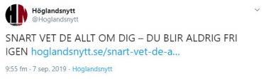 Skärmdump från Höglandsnytts Twitter där det står: SNART VET DE ALLT OM DIG - DU BLIR ALDRIG FRI IGEN