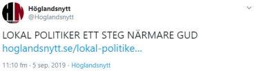 Skärmdump från Höglandsnytts Twitter där det står: LOKAL POLITIKER ETT STEG NÄRMARE GUD