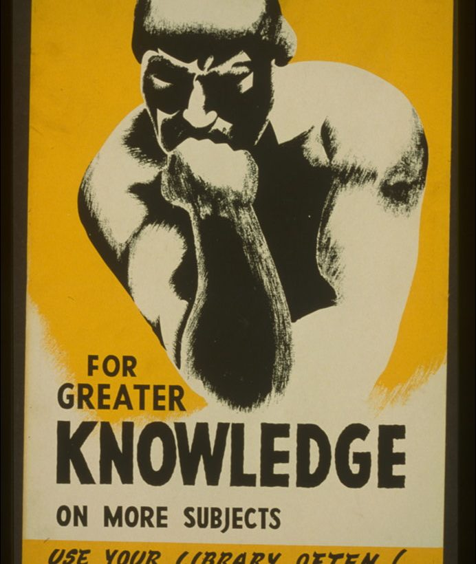 Poster som säger For greater knowledge on more subjects use your library often!