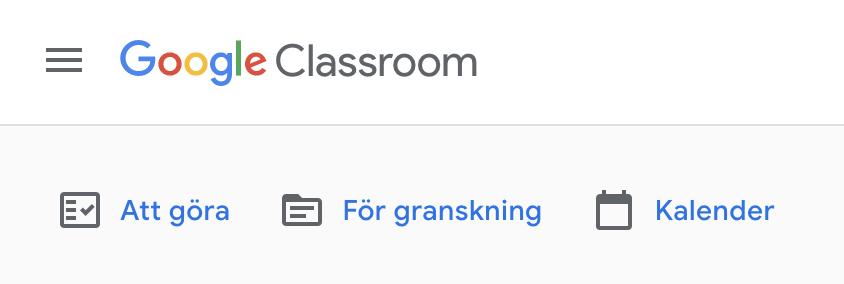 Att göra, Kalender, För granskning, Google Classroom