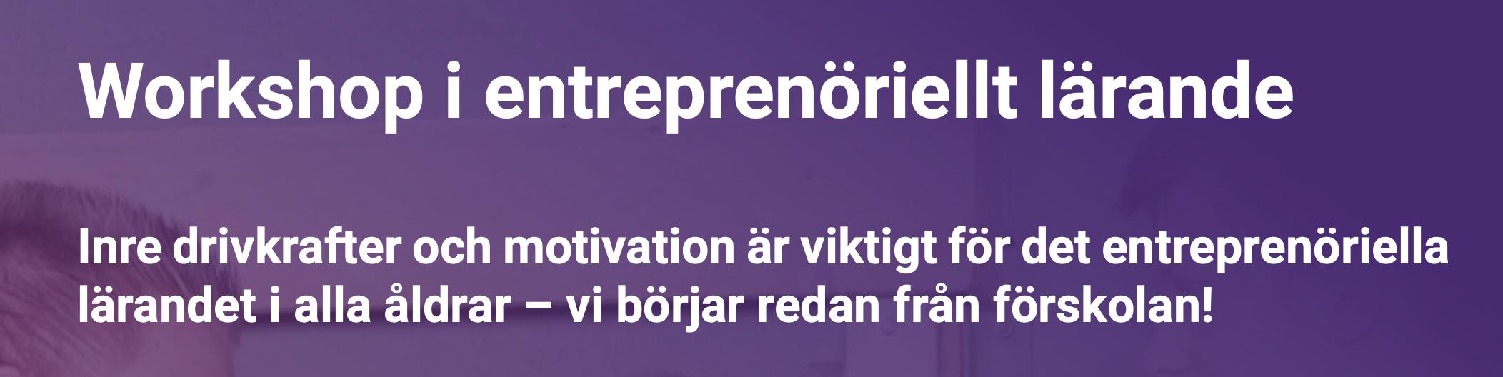 Inbjudan till workshop i entreprenöriellt lärande.